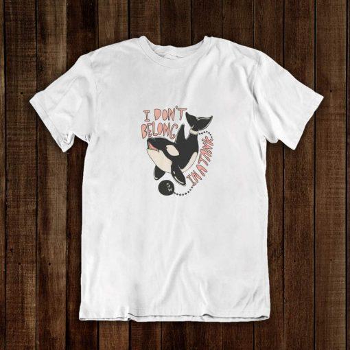Orcas dont belong in Tank Tshirt